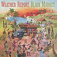 Weather Report.  Black Market Columbia,SONY BMG