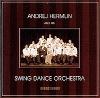 Swing Dance Orchestra,Андрей Хэрмлин Andrej Hermlin And His Swing Dance Orchestra. Life Goes To A Party