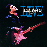Лу Рид Lou Reed. Live In Concert camel pressure points live in concert