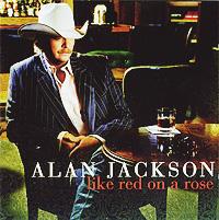 Alan Jackson. Like Red On A Rose