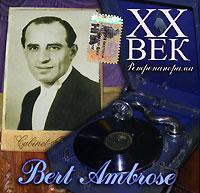 XX век. Ретропанорама. Bert Ambrose