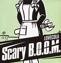 Scary B.O.O.M. Scary B.O.O.M. Lovecola