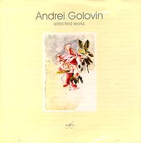 Андрей Головин Andrei Golovin. Selected Works andrei shkarubo untrodden paths