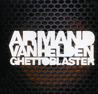 Armand Van Helden.  Ghettoblaster