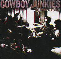Cowboy Junkies Cowboy Junkies. The Trinity Session coconut cowboy