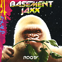Basement Jaxx Basement Jaxx. Rooty basement jaxx the videos
