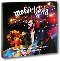 Motorhead Motorhead. Better Motorhead Than Dead. Live At Hammersmith (2 CD) alice cooper theatre of death live at hammersmith 2009 blu ray