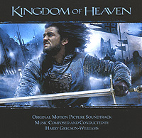 Harry Gregson-Williams. Kingdom Of Heaven. Original Motion Picture Soundtrack