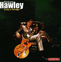 Ричард Хаули Richard Hawley. Lady's Bridge ричард пайпс струве