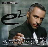 Эрос Рамазотти Eros Ramazzotti. E2 (2 CD)