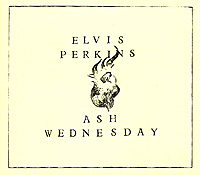 Элвис Перкинс Elvis Perkins.  Ash Wednesday джинсы dorothy perkins curve dorothy perkins curve do029ewrrq76