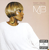 Мэри Джей Блайдж Mary J Blige. Growing Pains eric g flamholtz growing pains