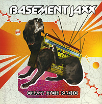 Basement Jaxx Basement Jaxx. Crazy Itch Radio basement jaxx basement jaxx the singles 2 lp