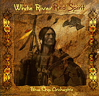 Blue Chip Orchestra. White River Red Spirit