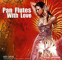 Кэн Дэвис Ken Davis. Pan Flutes With Love эрик дэвис