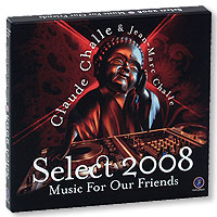Claude Challe & Jean-Marc Challe. Select 2008. Music For Our Friends (2 CD)
