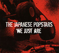 The Japanese Popstars. We Just Are