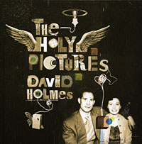 David Holmes. The Holy Pictures