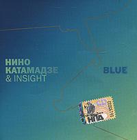 """Нино Катамадзе & INSIGHT записали долгожданный третий альбом «BLUE». Название """"Blue"""", это продолжение"""