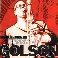 Benny Golson.  The Best Of Benny Golson ООО