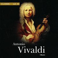 I Musici Classic. Vol. 10. Антонио Вивальди. Большой концерт Гармоническое вдохновение, Op. 3 classic vol 8 ференц лист петр чайковский