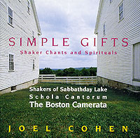 Джоэл Коэн,The Boston Camerata,The Schola Cantorum Of Boston,The Shaker Community Of Sabbathday Lake, Maine Joel Cohen. Simple Gifts