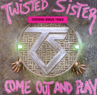Twisted Sister Twisted Sister. Come Out And Play