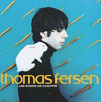 Thomas Fersen. Les Ronds De Carotte