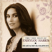 Эммилу Харрис Emmylou Harris. The Very Best Of: Heartaches & Highways chris rea the very best of cd