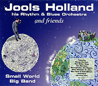 Jools Holland And His Rhythm & Blues Orchestra,Blues Orchestra And Friends Jools Holland & His Rhythm & Blues Orchestra And Friends. Small World Big Band гэри мур the midnight blues band gary moore