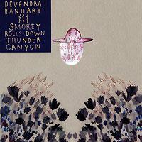 Девендра Банхарт Devendra Banhart. Smokey Rolls Down Thunder Canyon