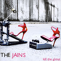 The Jains The Jains. Kill The Ghost the counterlife