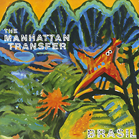 The Manhattan Transfer The Manhattan Transfer. Brasil the manhattan transfer the manhattan transfer the chick corea songbook