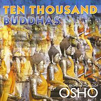 Ten Thousand Buddhas ошо творчество высвобождение внутренних сил