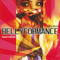 Раби Мерфи Rabih Merhi. Belly Formance. House'n'Dance евгений колотилов