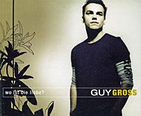 Guy Gross. Wo Ist Die Liebe?