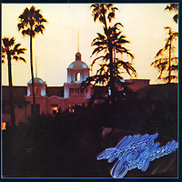 The Eagles Eagles. Hotel California eagles hotel california lp