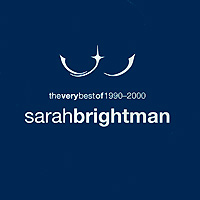 Сара Брайтман Sarah Brightman. The Very Best Of 1990-2000 сара брайтман sarah brightman fly