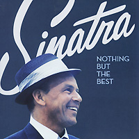 Фрэнк Синатра Frank Sinatra. Nothing But The Best frank sinatra best of duets cd