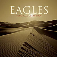 The Eagles Eagles. Long Road Out Of Eden (2 LP) виниловая пластинка eagles the long run 1 lp