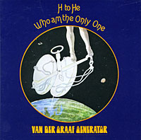 Van Der Graaf Generator. H To He Who Am The Only One