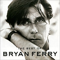 Брайан Ферри Bryan Ferry. The Best Of (CD + DVD)
