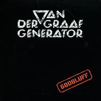 Van Der Graaf Generator. Godbluff