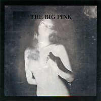 The Big Pink The Big Pink. A Brief History Of Love the counterlife