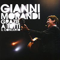 Джанни Моранди Gianni Morandi. Grazie A Tutti: Il Concerto (CD + DVD)