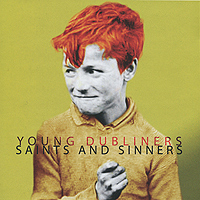 Young Dubliners. Saints And Sinners