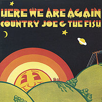 Country Joe And The Fish.  Here We Are Again Vanguard Records,Концерн