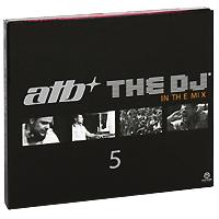 ATB,Мелисса Мэйтс,Flanders,Estiva,DJ Tatana ATB. The DJ 5. In The Mix (3 CD) stichelbaut birger in flanders fields