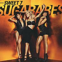 Sugababes Sugababes. Sweet 7