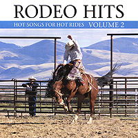 Rodeo Hits: Hot Songs For Hot Rides. Volume 2